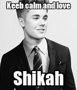 Keeb calm and love Shikah