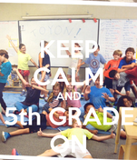 KEEP CALM AND 5th GRADE ON