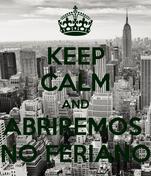 KEEP CALM AND ABRIREMOS  NO FERIANO