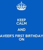 KEEP CALM AND AVEER'S FIRST BIRTHDAY ON