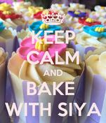 KEEP CALM AND BAKE  WITH SIYA