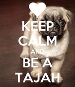 KEEP CALM AND BE A TAJAH