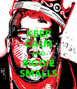 KEEP CALM AND BIGGIE SMALLS