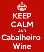 KEEP CALM AND Cabalheiro  Wine