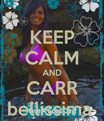 KEEP CALM AND CARR bellissima