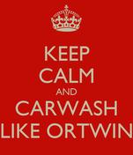 KEEP CALM AND CARWASH LIKE ORTWIN