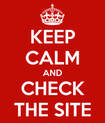 KEEP CALM AND CHECK THE SITE