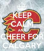 KEEP CALM AND CHEER FOR CALGARY