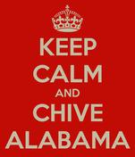 KEEP CALM AND CHIVE ALABAMA