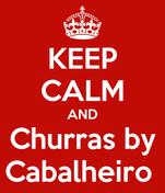 KEEP CALM AND Churras by Cabalheiro