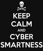 KEEP CALM AND CYBER SMARTNESS