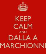 KEEP CALM AND DALLA A MARCHIONNI