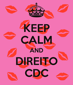 KEEP CALM AND DIREITO CDC