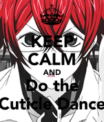 KEEP CALM AND Do the Cuticle Dance