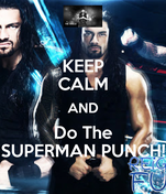 KEEP CALM AND Do The SUPERMAN PUNCH!