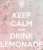 KEEP CALM AND DRINK LEMONADE
