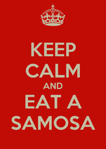 KEEP CALM AND EAT A SAMOSA