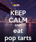 KEEP CALM AND eat pop tarts