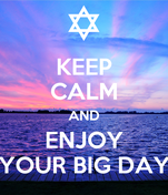 KEEP CALM AND ENJOY YOUR BIG DAY