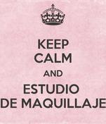 KEEP CALM AND ESTUDIO  DE MAQUILLAJE