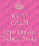 KEEP CALM AND Feliz Día del Trabajo Social