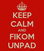 KEEP CALM AND FIKOM UNPAD