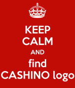 KEEP CALM AND find CASHINO logo