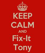 KEEP CALM AND Fix-It  Tony