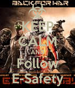 KEEP CALM AND Follow E-Safety