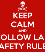 KEEP CALM AND FOLLOW LAB SAFETY RULES