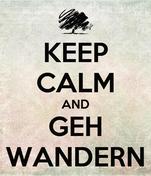 KEEP CALM AND GEH WANDERN