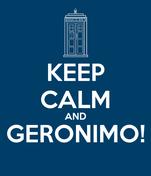 KEEP CALM AND GERONIMO!
