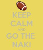KEEP CALM AND GO THE  NAKI
