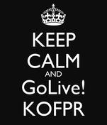KEEP CALM AND GoLive! KOFPR