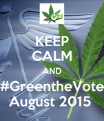 KEEP CALM AND #GreentheVote August 2015
