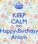 KEEP CALM AND Happy-Birthday Ahlam