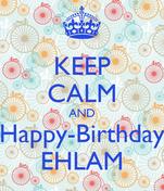 KEEP CALM AND Happy-Birthday EHLAM