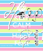 KEEP CALM AND HappY Feast