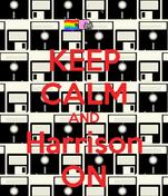 KEEP CALM AND Harrison ON
