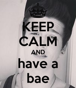KEEP CALM AND have a bae