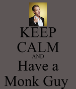 KEEP CALM AND Have a Monk Guy