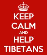 KEEP CALM AND HELP TIBETANS