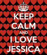 KEEP CALM AND I LOVE JESSICA