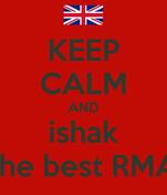 KEEP CALM AND ishak the best RMA