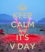 KEEP CALM AND IT'S V DAY