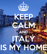KEEP CALM AND ITALY IS MY HOME