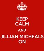 KEEP CALM AND JILLIAN MICHEALS ON