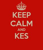 KEEP CALM AND KES