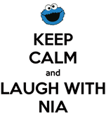 KEEP CALM and LAUGH WITH NIA