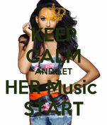 KEEP CALM AND LET HER Music  START